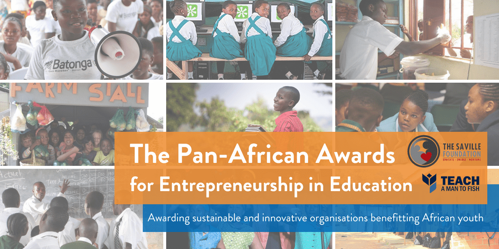 The Saville Foundation Pan-African Awards for Entrepreneurship in Education 2018 ($USD 25,000 USD Prize)