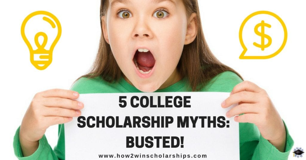 5 College Scholarship Myths – BUSTED!