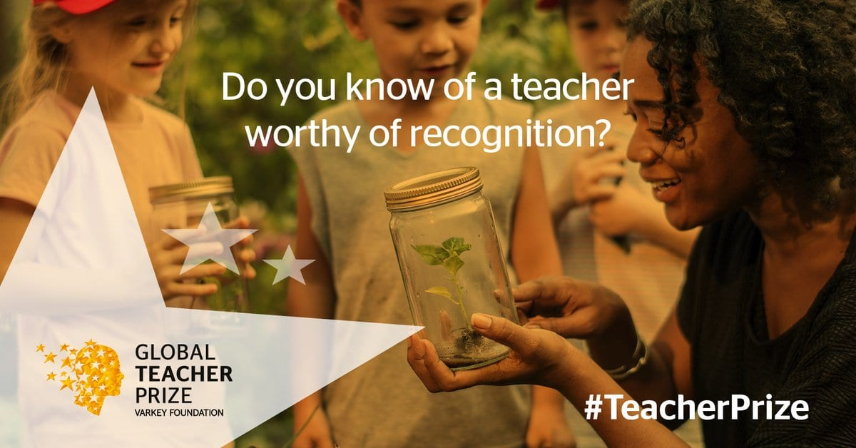 The Varkey Foundation Global Teacher Prize 2019 (US $1 million award) for Outstanding Teachers Worldwide.