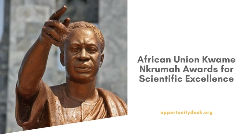 African Union Kwame Nkrumah Awards for Scientific Excellence 2018 (up to $100K)