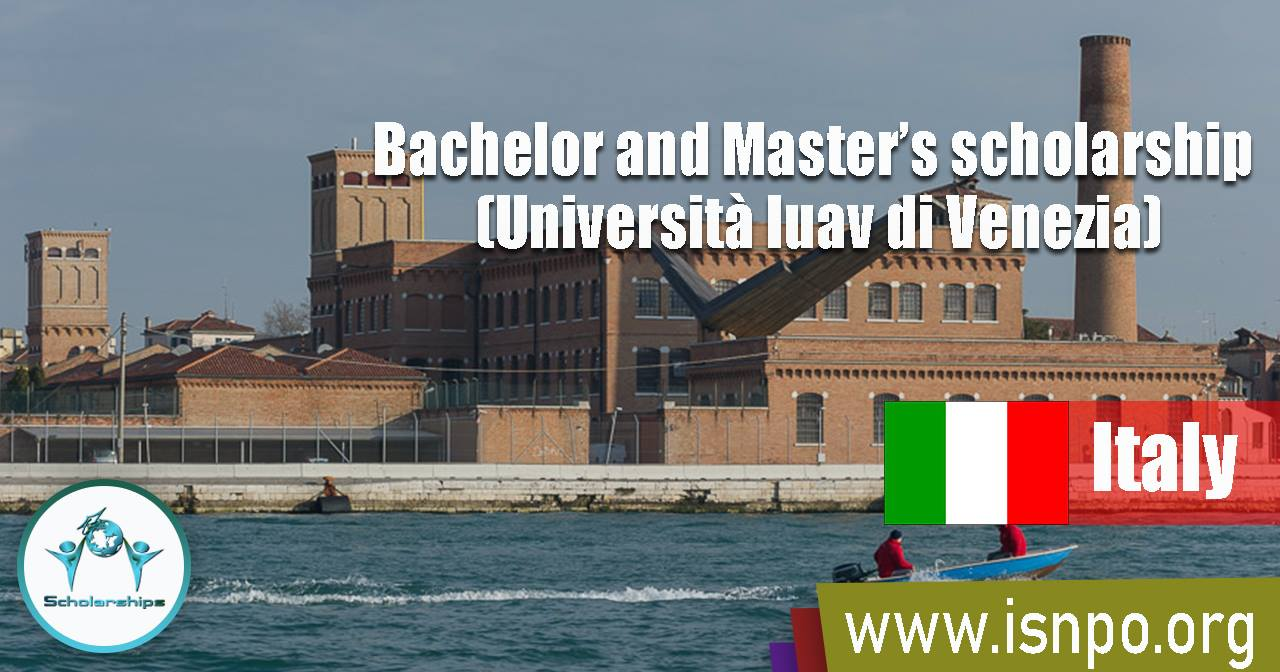 Bachelor and Master's scholarship in Italy (Università Iuav di Venezia)