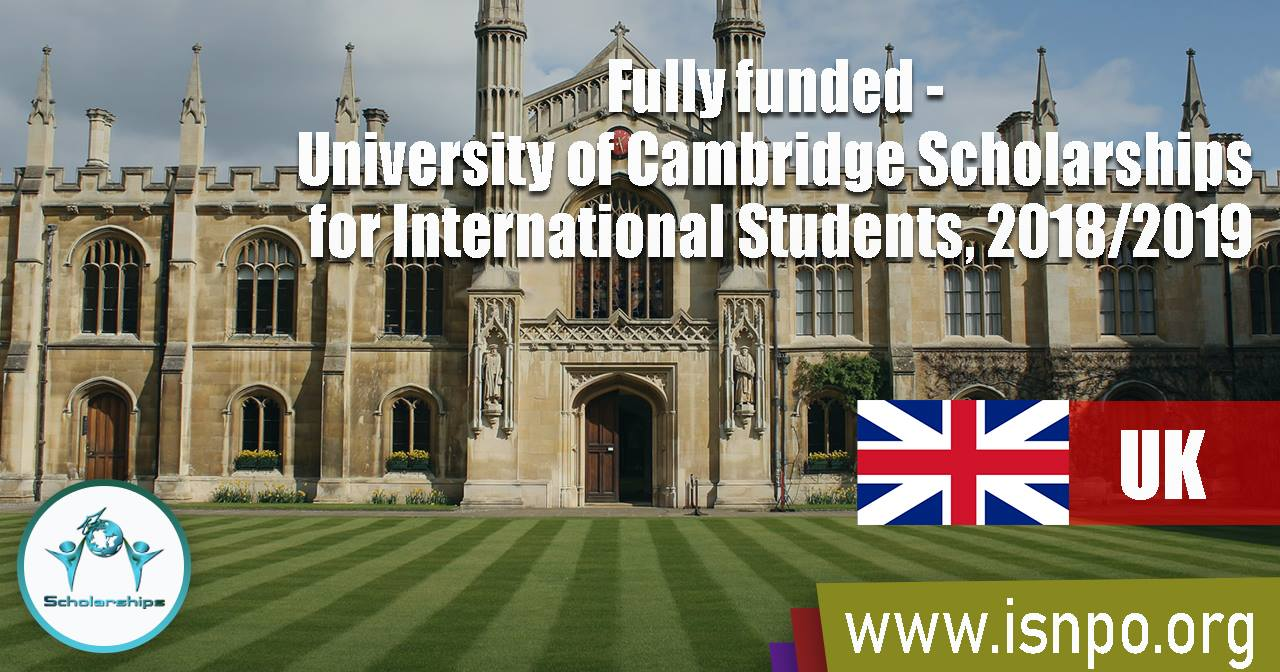 Fully funded – University of Cambridge Scholarships for International Students, 2018/2019