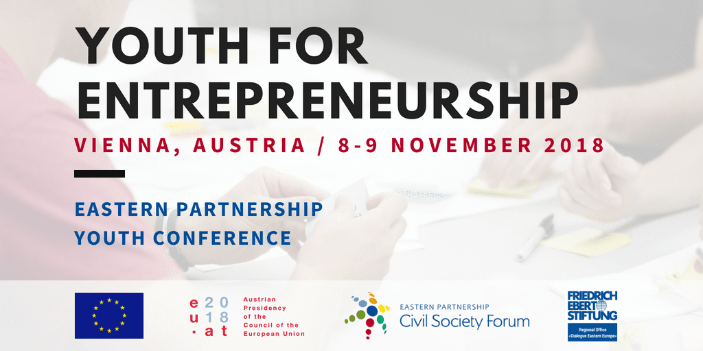"Eastern Partnership Youth Conference 2018: ""Youth for Entrepreneurship"" (Fully-funded)"