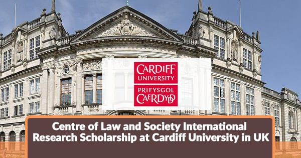 University of Cardiff Centre of Law and Society 2018/2019 Research Visitor Fellowship