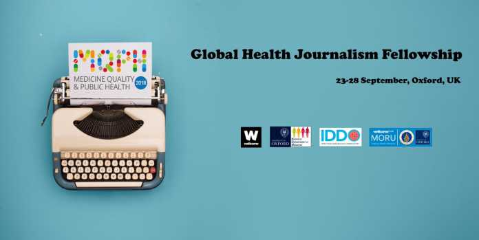 Global Health Journalism Fellowship 2018 to attend the Medicine Quality & Public Health Conference at the University of Oxford(Fully Funded)