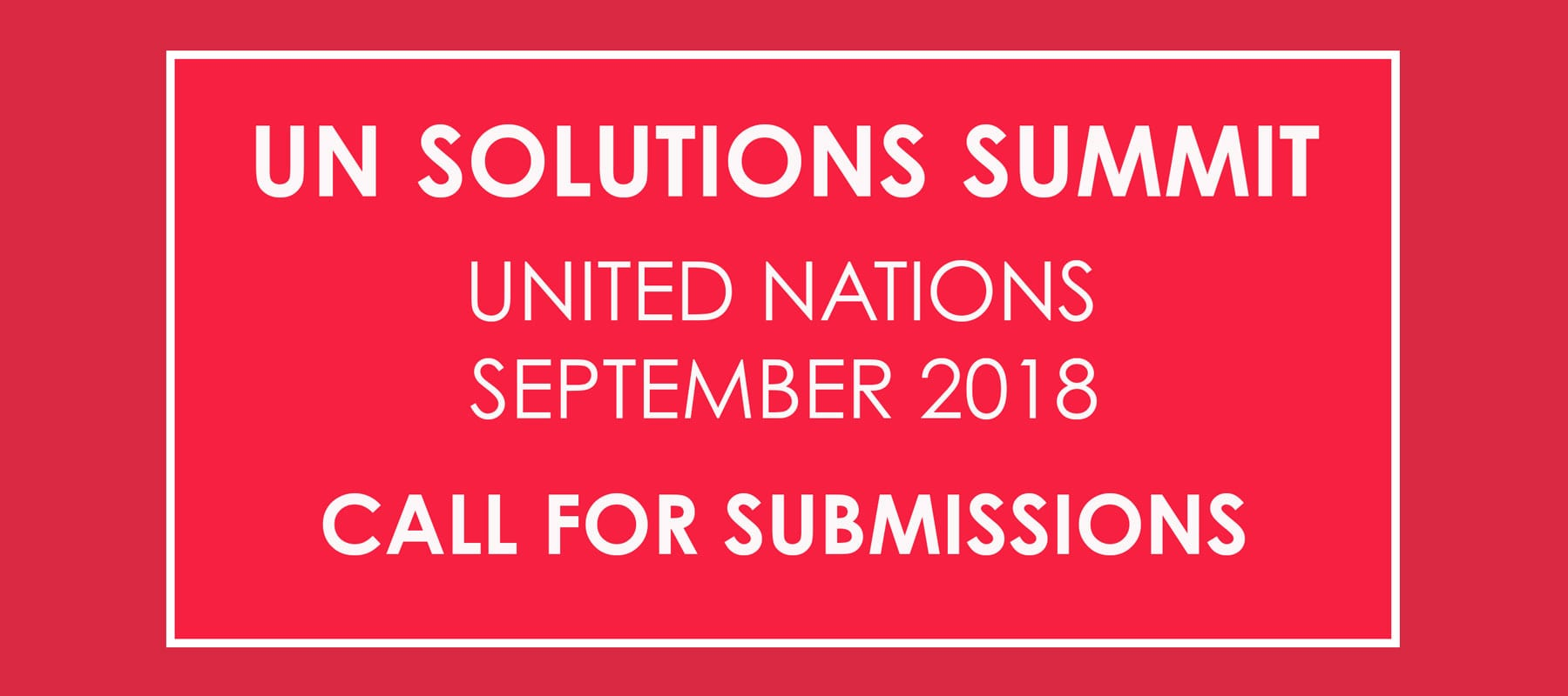 Call for Submissions: project or apply for Selection Committee at the 2018 Solutions Summit for Global Innovators.