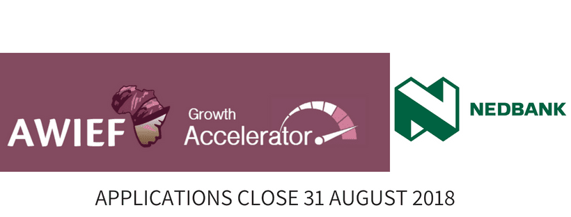 Africa Women Innovation & Entrepreneurship Forum (AWIEF) Growth Accelerator Programme 2018 for early-growth-stage South African women entrepreneurs
