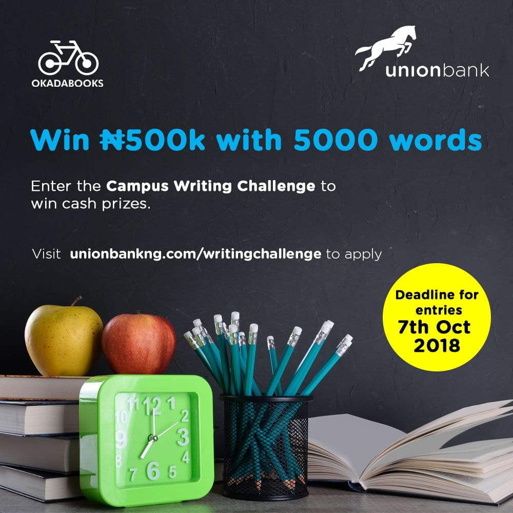The Union Bank Campus Writing Challenge 2018 for undergraduate students in Nigerian tertiary institutions (win N500,000 in cash prize)