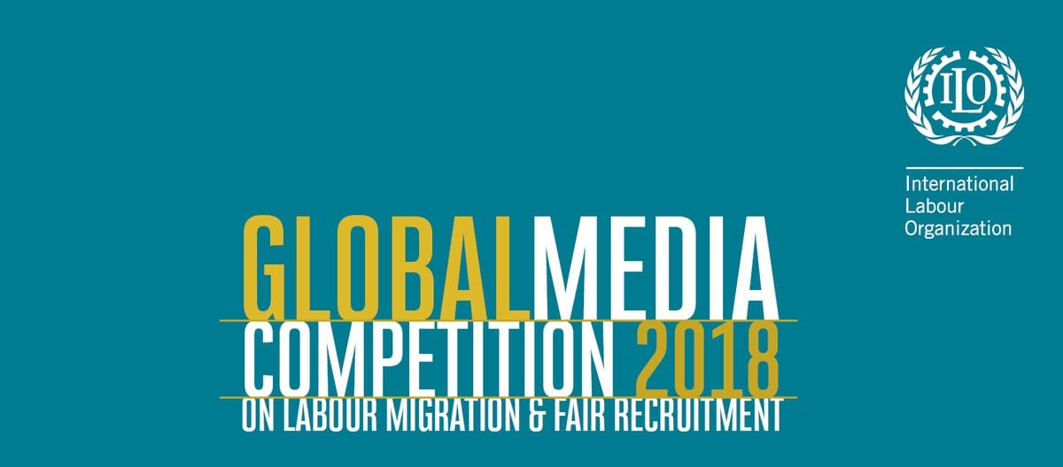 ILO Global Media Competitors on Labour Migration and Fair Recruitment 2018