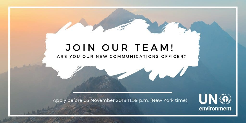 United Nations Environment Program is hiring a Communications Officer in Nairobi