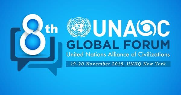 8th United Nations Alliance of Civilizations (UNAOC) Worldwide Online Forum 2018, United Nations Head Office in New York City, U.S.A.