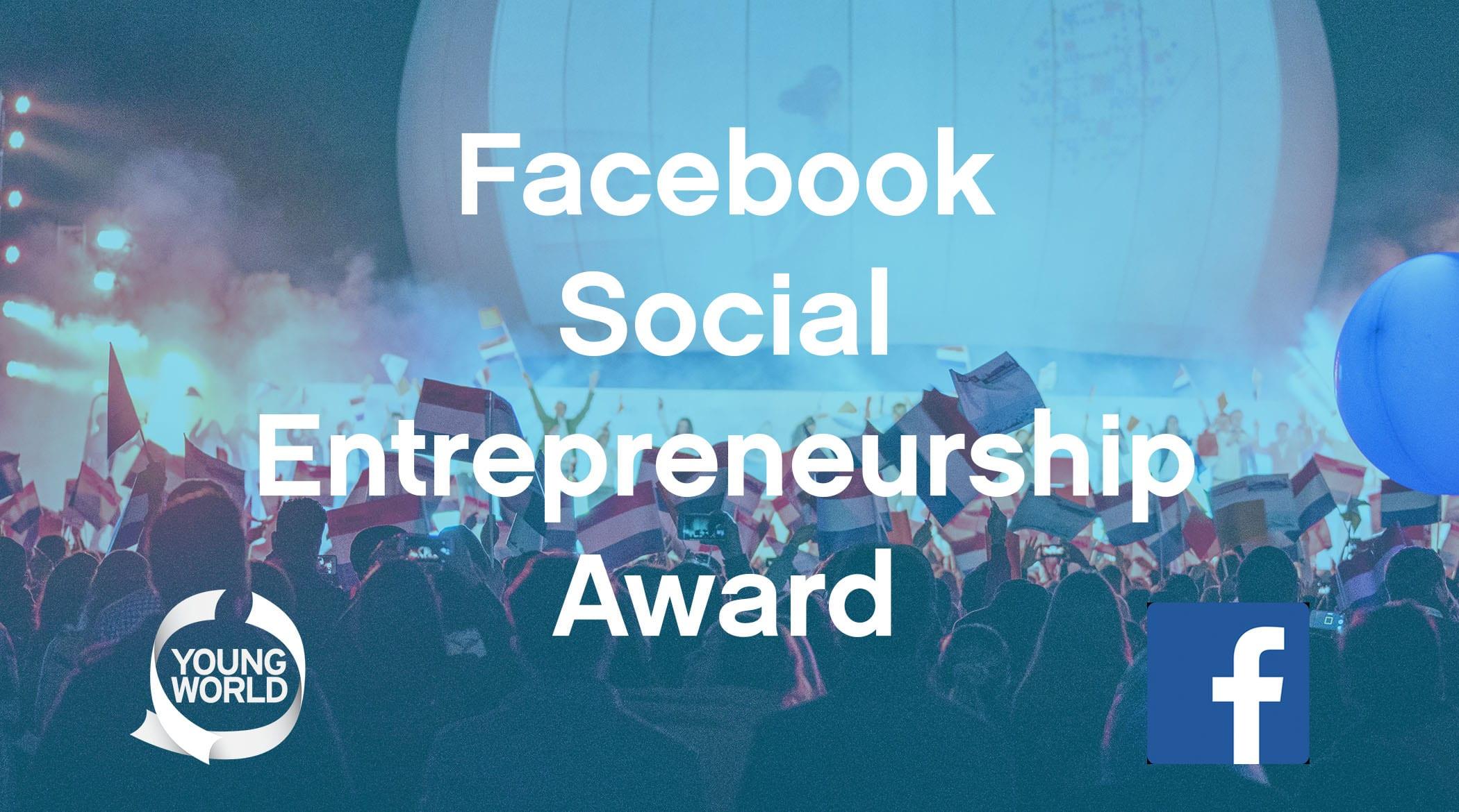 Facebook Social Entrepreneurship Award 2018/2019 for One Young World Ambassadors
