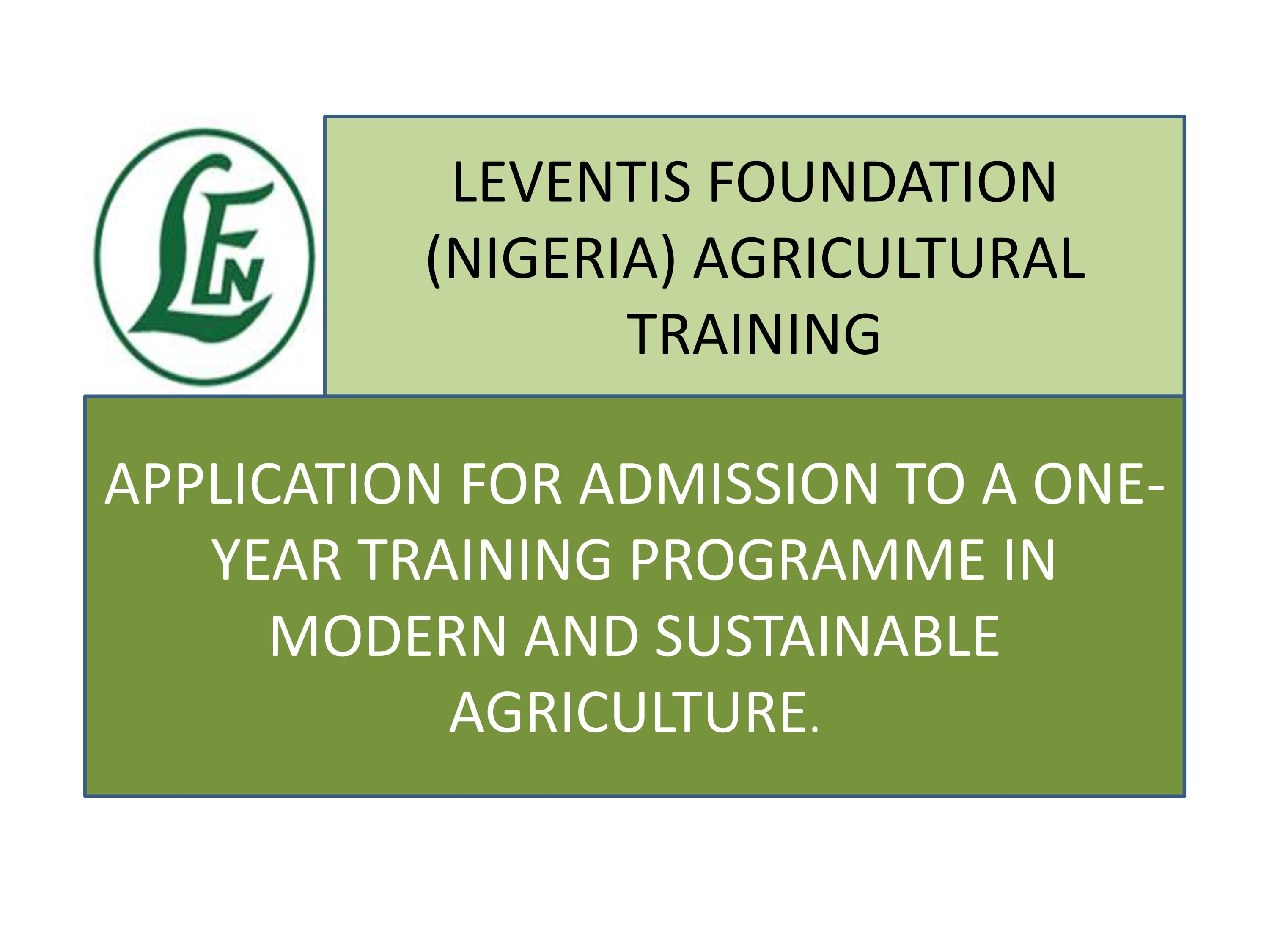 Leventis Structure (Nigeria) One-Year Training Program 2018/2019 in Modern and Sustainable Farming (Totally Moneyed)