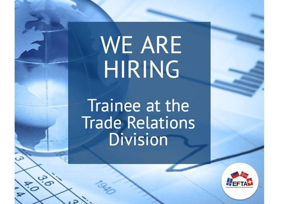 European Free Commerce Affiliation (EFTA) Traineeship within the Commerce Relations Division 2019