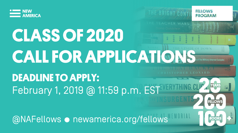 New America National Fellows Program– Class of 2020 (Stipend readily available)