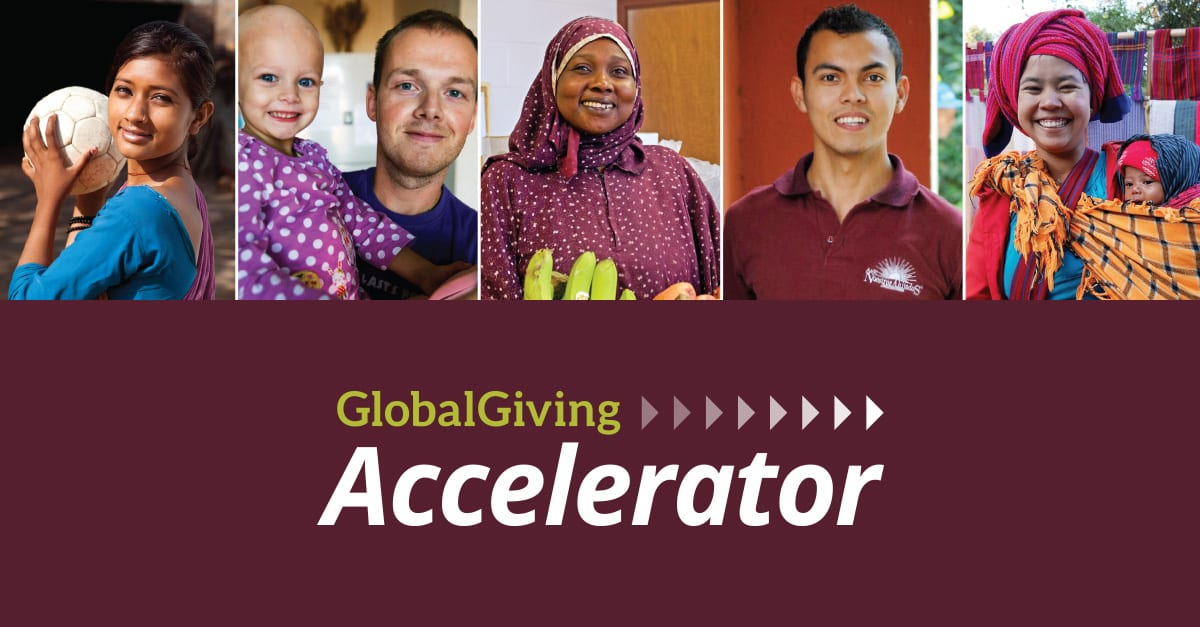 GlobalGiving Accelerator Program– March 2019 (Approximately $30,000+ in matching financing)