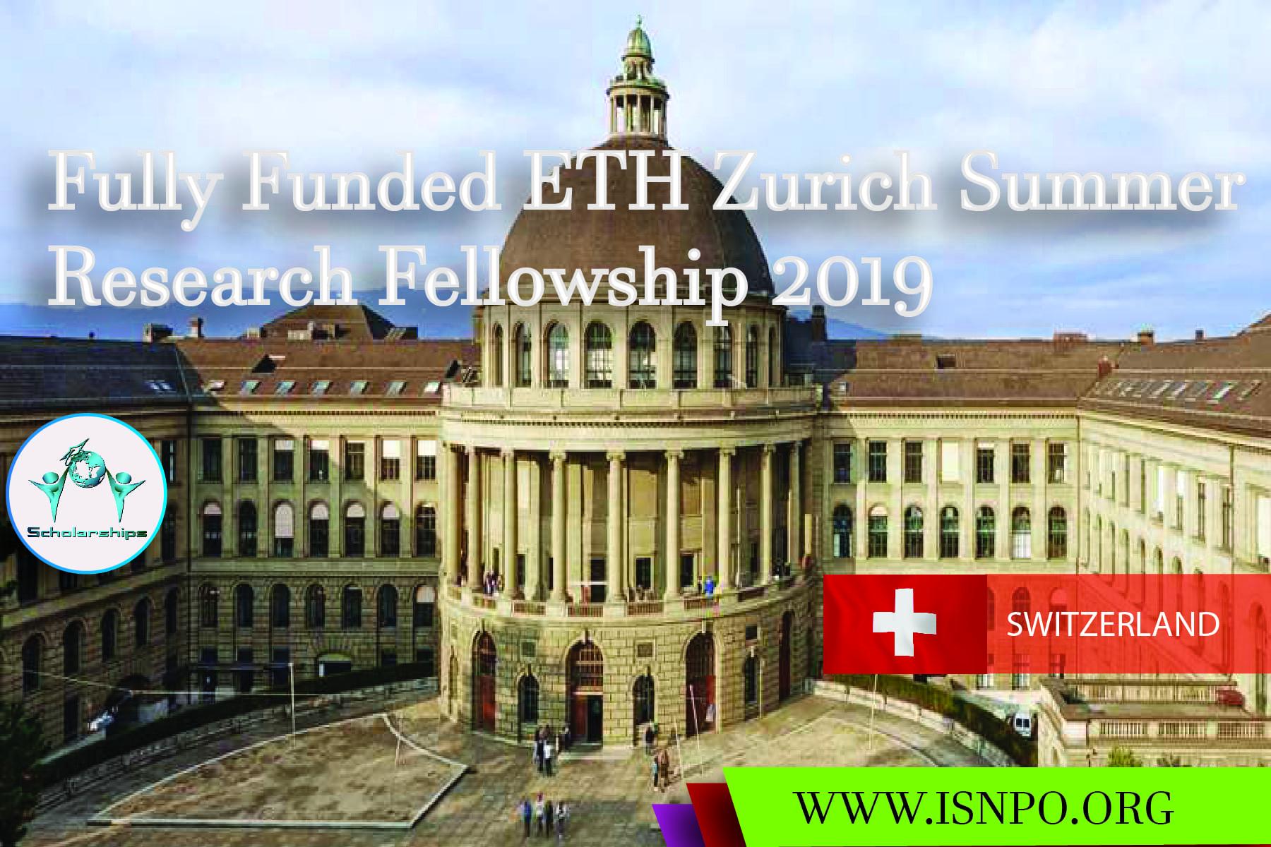 Switzerland: Completely Moneyed ETH Zurich Summer Season Research Study Fellowship 2019