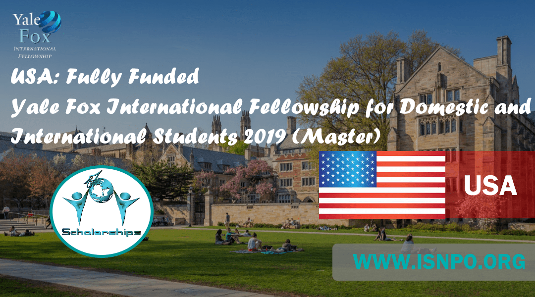 U.S.A.: Completely Moneyed Yale Fox International Fellowship for Domestic and International Trainees 2019
