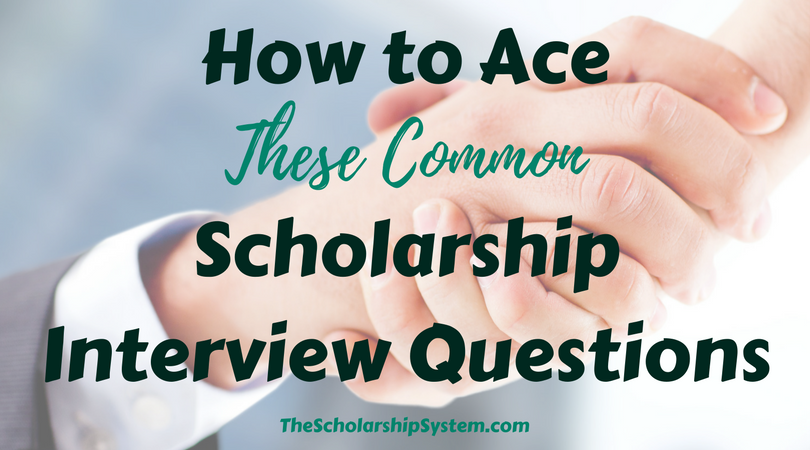 How to Ace These Typical Scholarship Interview Questions