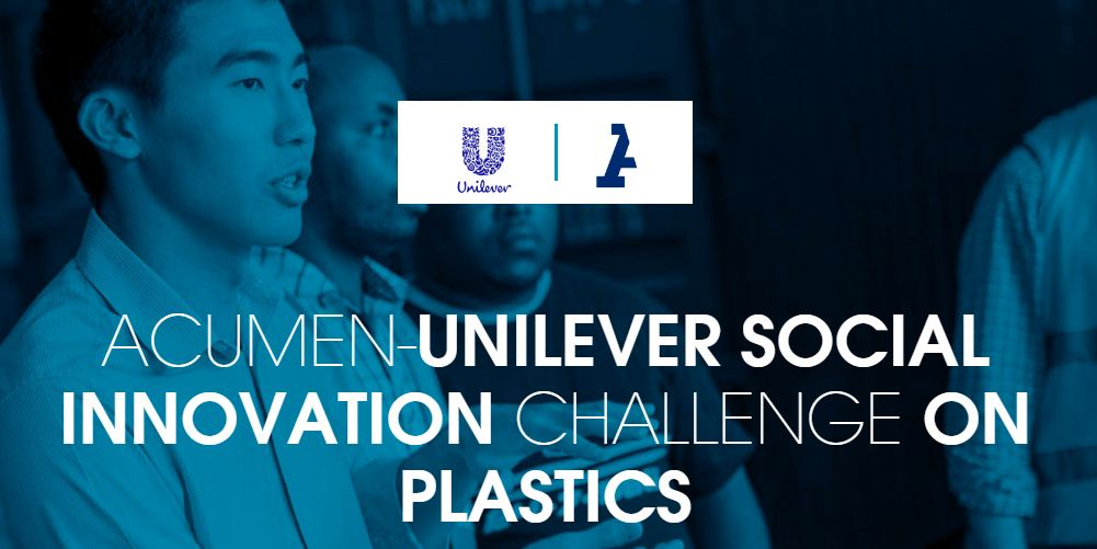 Acumen-Unilever Social Development Difficulty on Plastics 2019– Social Business Incubator