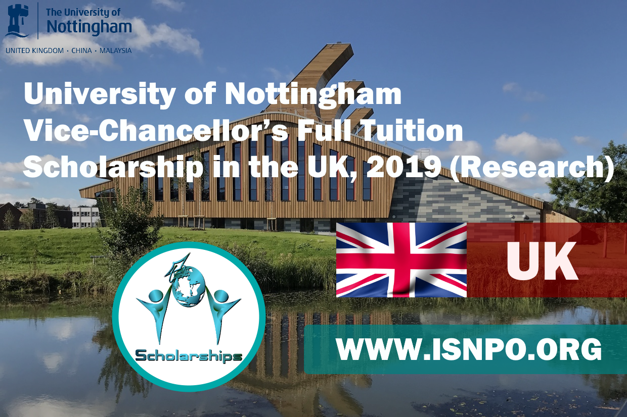 University of Nottingham Vice-Chancellor's Complete Tuition Scholarship in UK, 2019