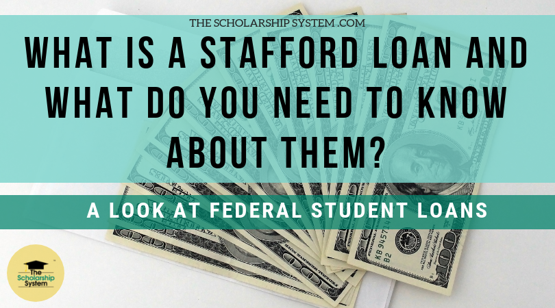 What is a Stafford Loan and What Do You Required to Understand about Them?