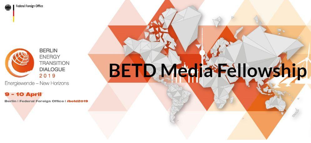 Berlin Power Transition Dialogue (BETD) Media Fellowship 2019 (Funded to Berlin)