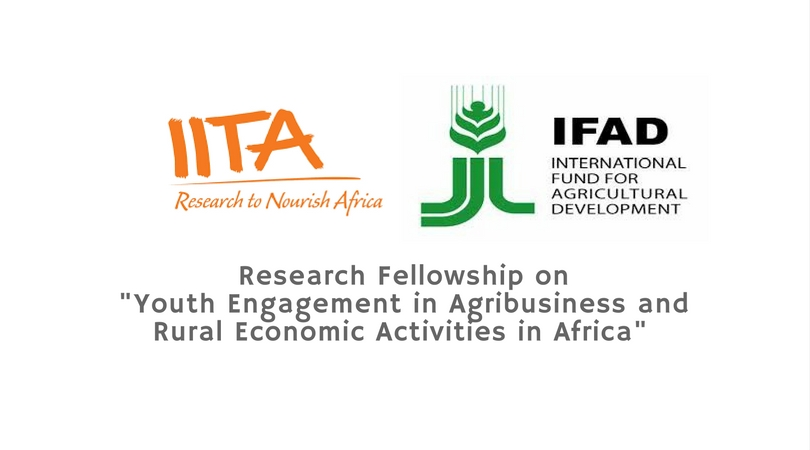 "IITA Research Study Fellowship 2019 on ""Youth Engagement in Agribusiness and Rural Economic Activities in Africa"" (Approximately $10,000 Grant)"