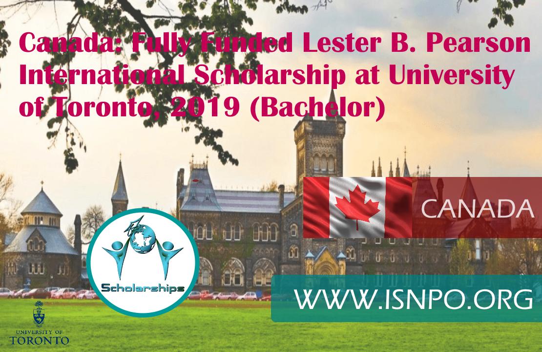 Completely Moneyed Lester B. Pearson International Scholarship at University of Toronto, Canada 2019