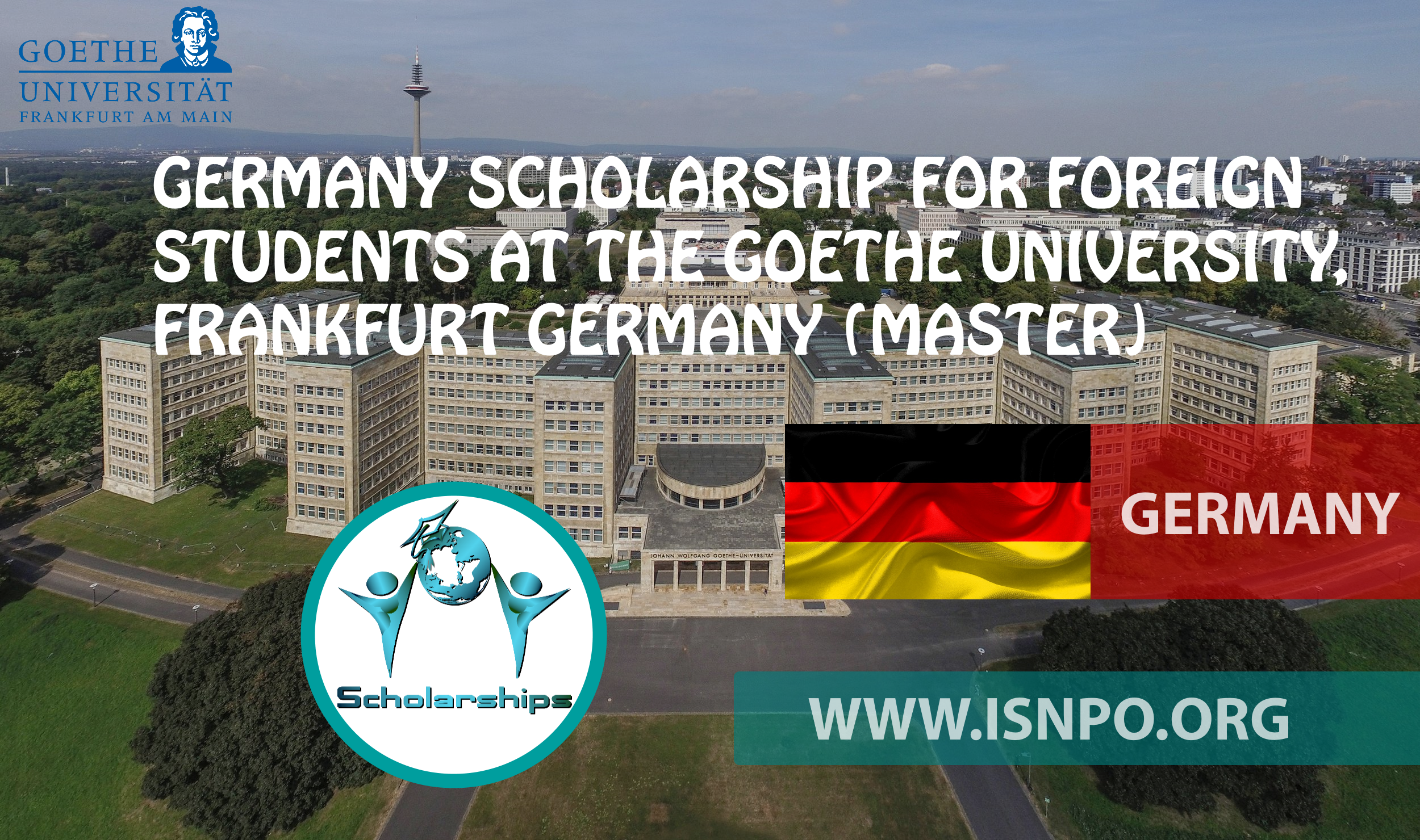 GERMANY SCHOLARSHIP FOR FOREIGN TRAINEES AT THE GOETHE UNIVERSITY, FRANKFURT GERMANY (MASTER)