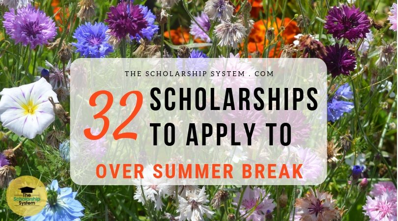 32 Scholarships To Use To Over Summertime Break