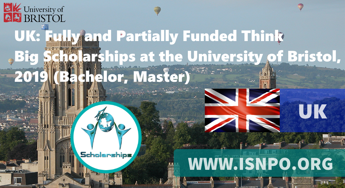 UK: Completely and Partly Moneyed Believe Huge Scholarships at the University of Bristol, 2019