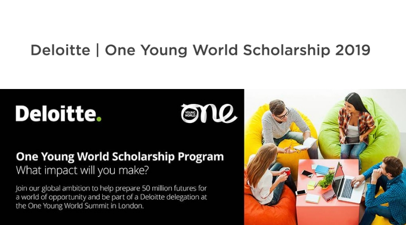 Deloitte One Young World Scholarship Program 2019 (Fully-funded to the OYW Top in London, UK)
