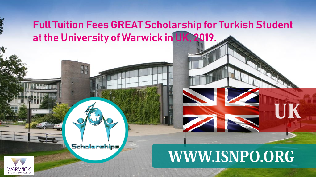 Complete Tuition Charges FANTASTIC Scholarship for Turkish Trainee at University of Warwick in UK, 2019