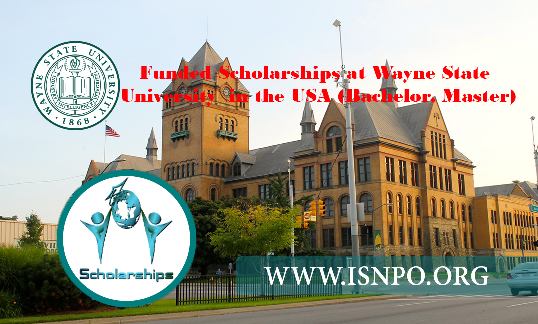 Moneyed Scholarships at Wayne State University in the U.S.A. (Bachelor, Master)