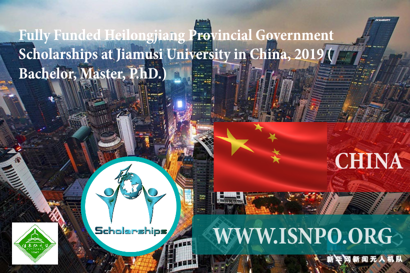 Totally Moneyed Heilongjiang Provincial Federal Government Scholarships at Jiamusi University in China, 2019