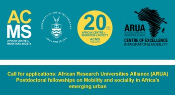 The African Research Study Universities Alliance (ARUA) 2019/2020 postdoctoral fellowships on Movement & & Sociality in Africa's emerging city