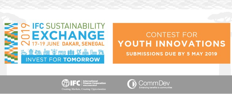 2019 International Financial Corporation (IFC) Sustainability Exchange Contest for Youth Developments (Completely Moneyed to Dakar, Senegal)