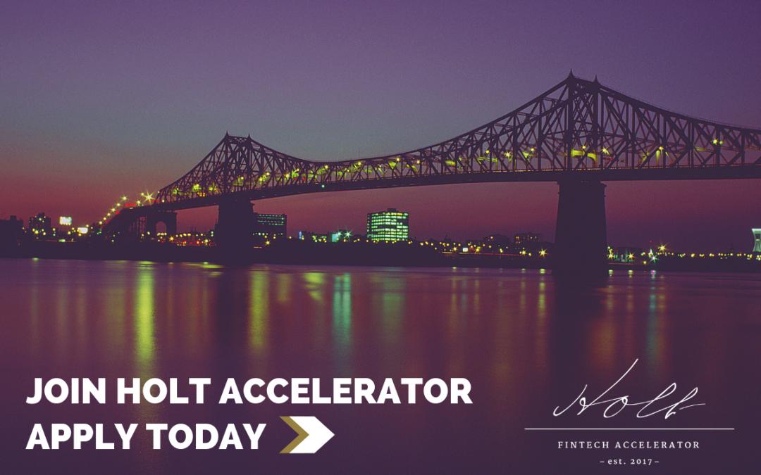 Holt Fintech Accelerator Program 2019 for Start-ups (Approximately $125 K money + $50 K worth)