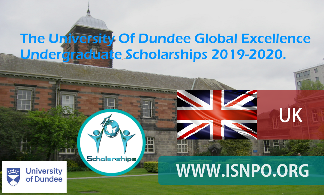 The University Of Dundee Global Quality Undergrad Scholarships 2019-2020