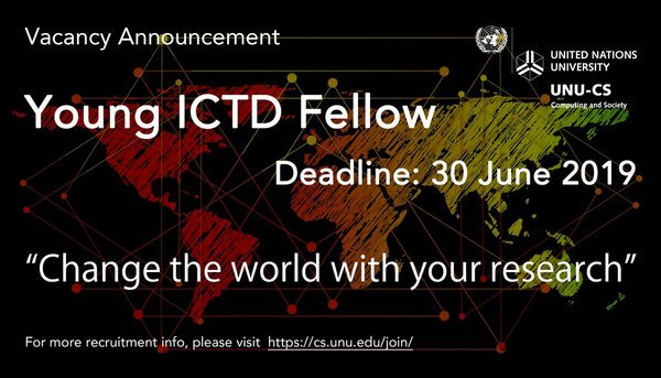 UNU-CS Young Details and Interaction Technologies and Advancement (ICTD) Fellowship 2019