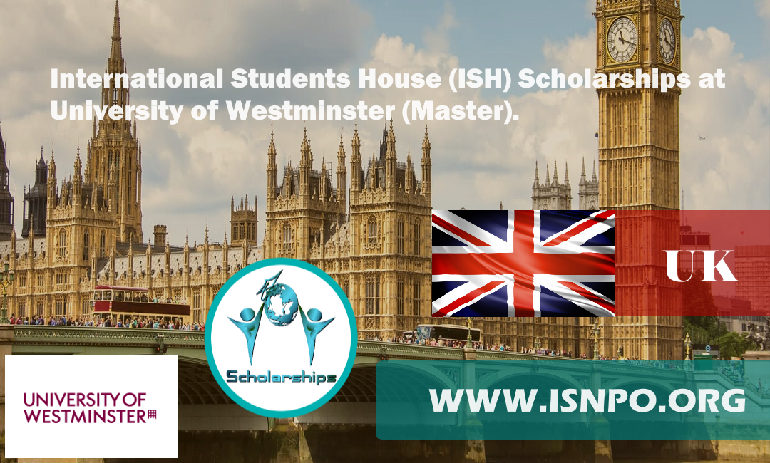 International Trainees Home (ISH) Scholarships at University of Westminster