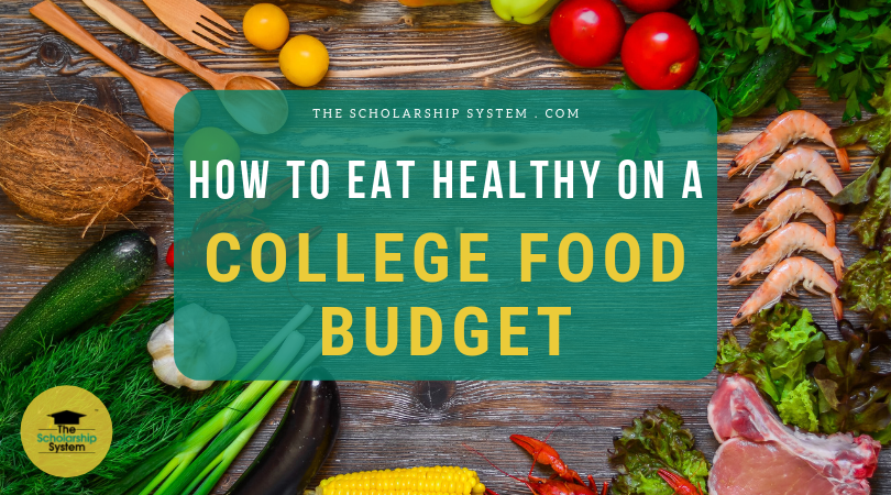How to Consume Healthy on a College Food Budget Plan