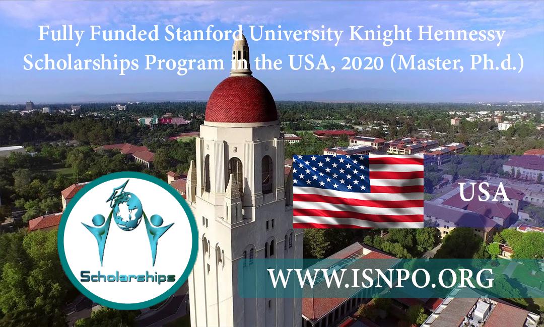 Completely Moneyed Stanford University Knight Hennessy Scholarships Program in the U.S.A., 2020