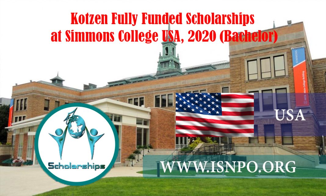 Kotzen Completely Moneyed Scholarships at Simmons College U.S.A., 2020
