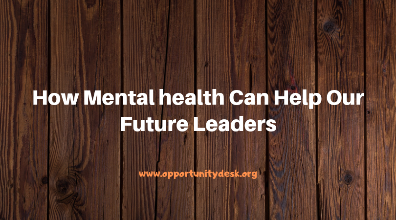 How Psychological health Can Assist Our Future Leaders
