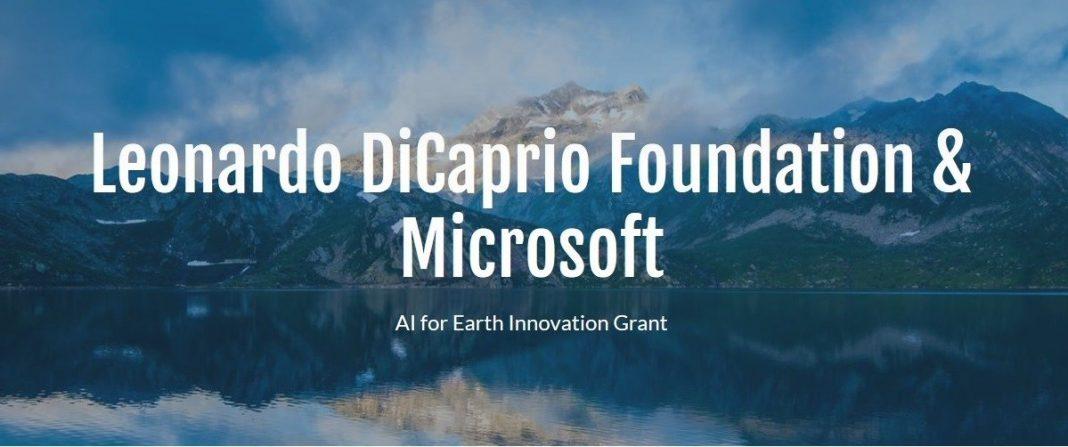 Leonardo DiCaprio Foundation/Microsoft AI for Earth Development Grant 2019 (As Much As $100,000)