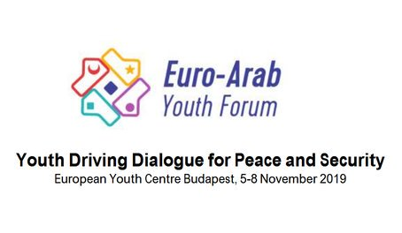 The Council of Europe/League of Arab States 7th Euro-Arab Youth Online Forum (Totally Moneyed to Budapest, Hungary)