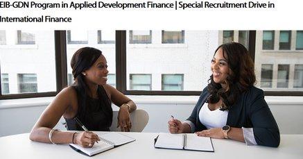 European Financial Investment Bank/Global Advancement Network (GDN) Unique Recruitment Drive in International Financing.