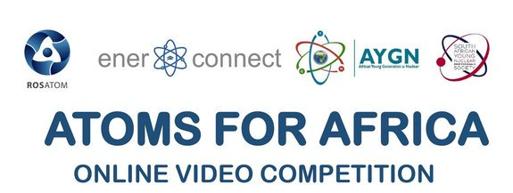 "Rosatom ""Atoms Empowering Africa"" youth video competitors 2019 for African youth (All-expenses paid journey to Russia)"